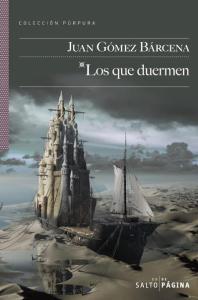 """Portada del libro de relatos """"Los que duermen"""" de Juan Gómez Bárcena. Un ejemplar debe habitar ahora en las profundidades del mar océano, hasta que lo descubran, quizás en el futuro, los robots marinos que lo habitarán."""